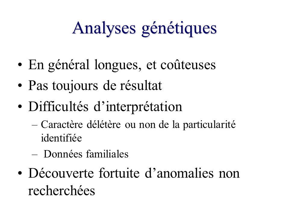 Analyses génétiques En général longues, et coûteuses