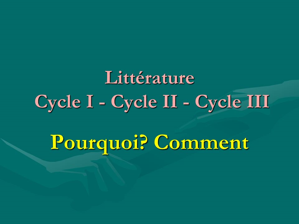 Littérature Cycle I - Cycle II - Cycle III