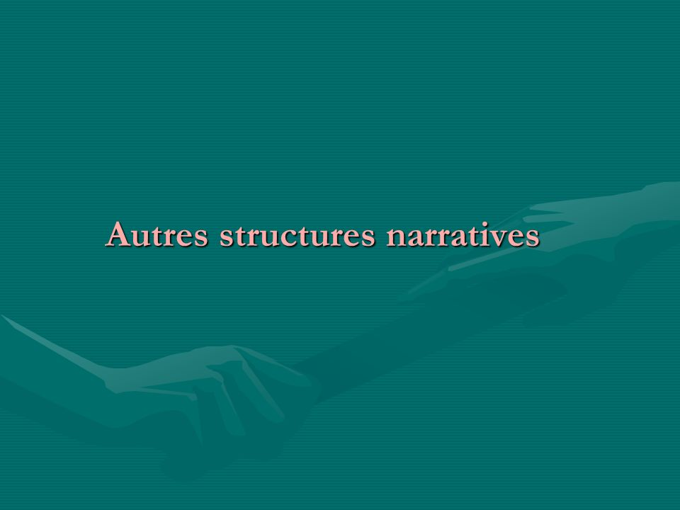 Autres structures narratives