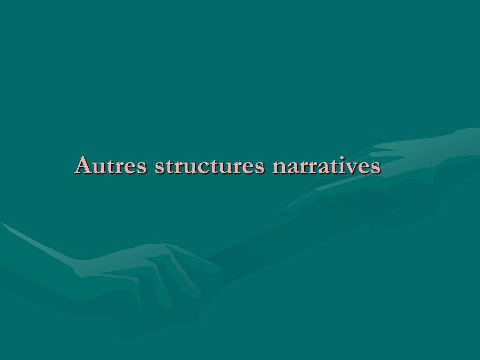 Autres structures narratives