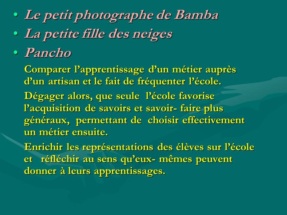 Le petit photographe de Bamba La petite fille des neiges Pancho