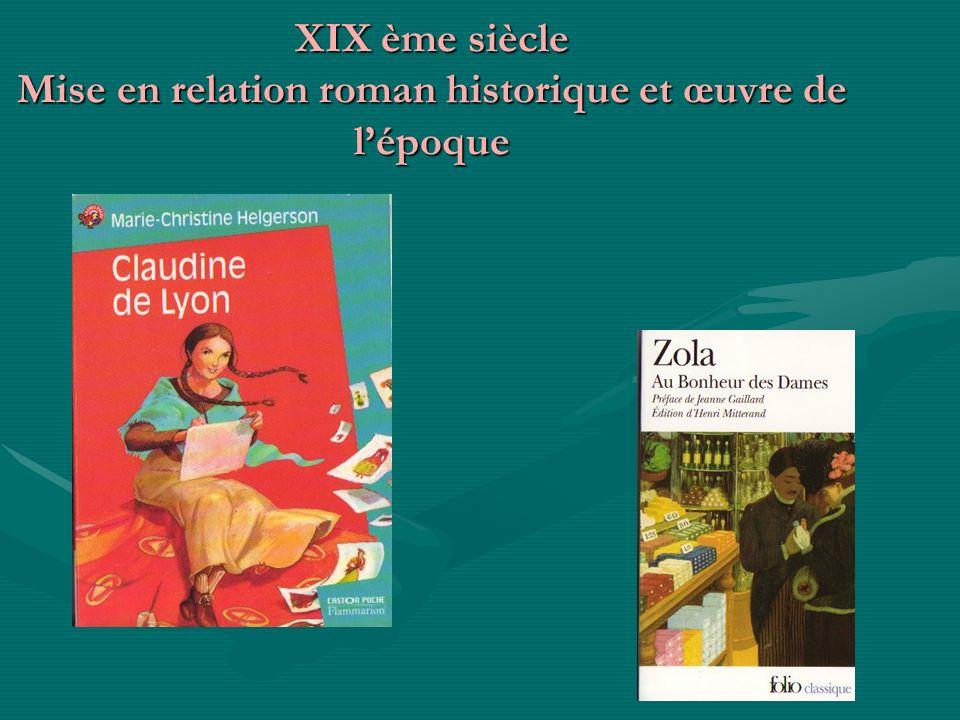 XIX ème siècle Mise en relation roman historique et œuvre de l'époque