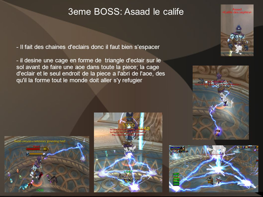 3eme BOSS: Asaad le calife