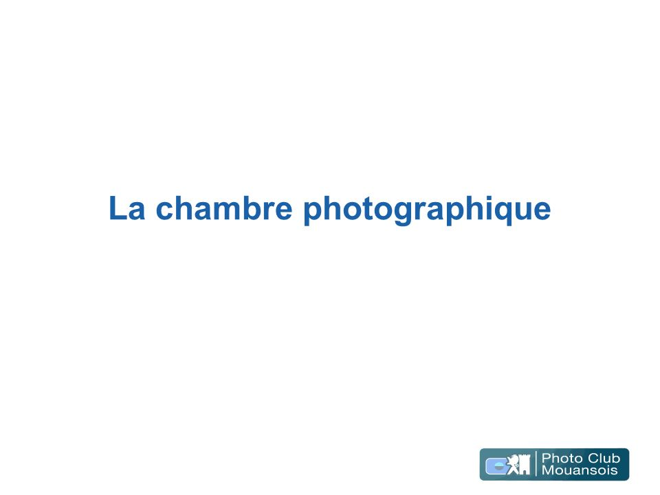 la chambre photographique ppt video online t l charger. Black Bedroom Furniture Sets. Home Design Ideas