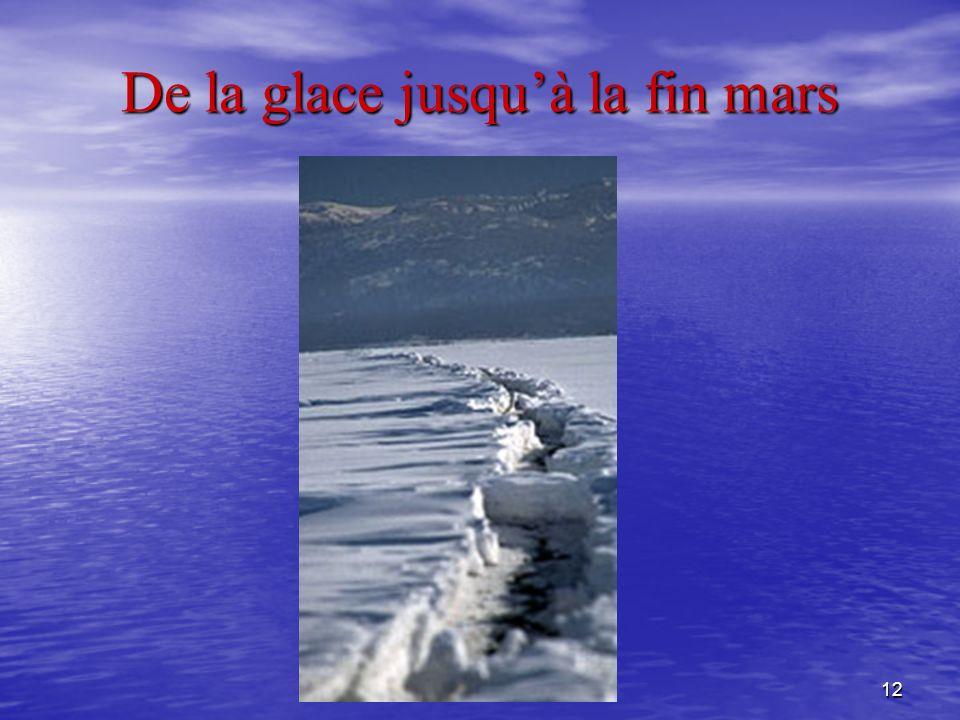 De la glace jusqu'à la fin mars