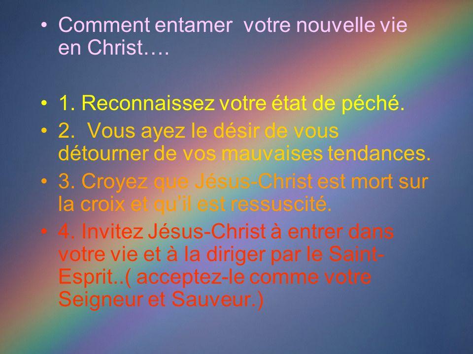 Comment entamer votre nouvelle vie en Christ….
