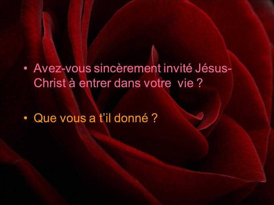 Avez-vous sincèrement invité Jésus-Christ à entrer dans votre vie