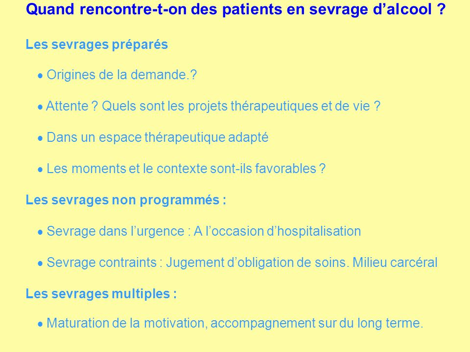 Quand rencontre-t-on des patients en sevrage d'alcool