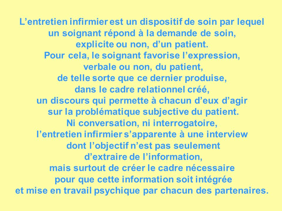 L'entretien infirmier est un dispositif de soin par lequel