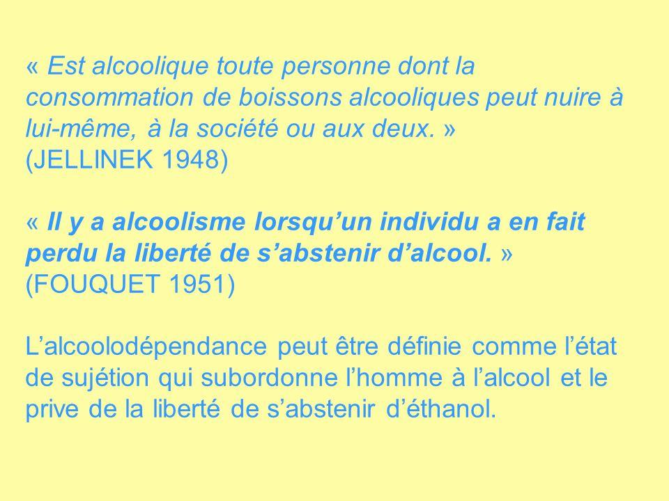 « Est alcoolique toute personne dont la consommation de boissons alcooliques peut nuire à lui-même, à la société ou aux deux. »