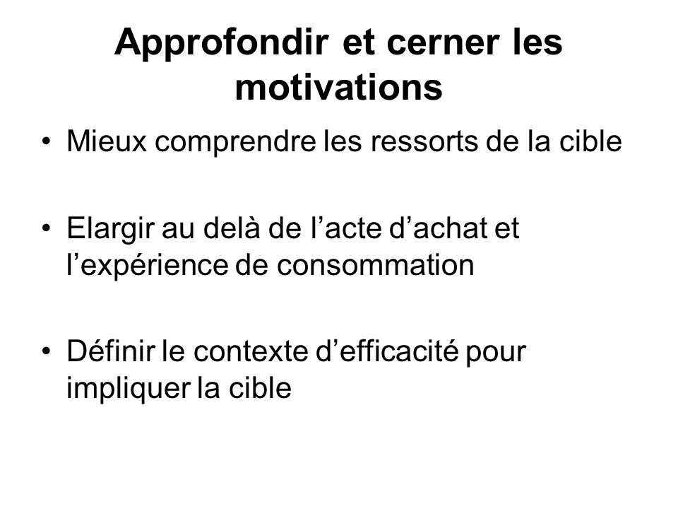 Approfondir et cerner les motivations