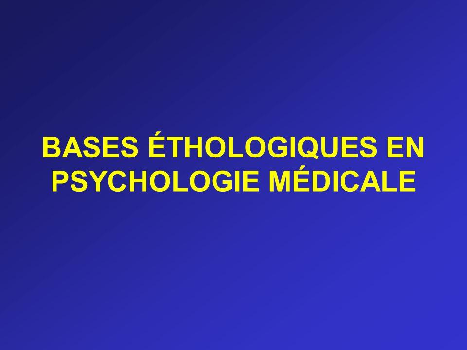BASES ÉTHOLOGIQUES EN PSYCHOLOGIE MÉDICALE