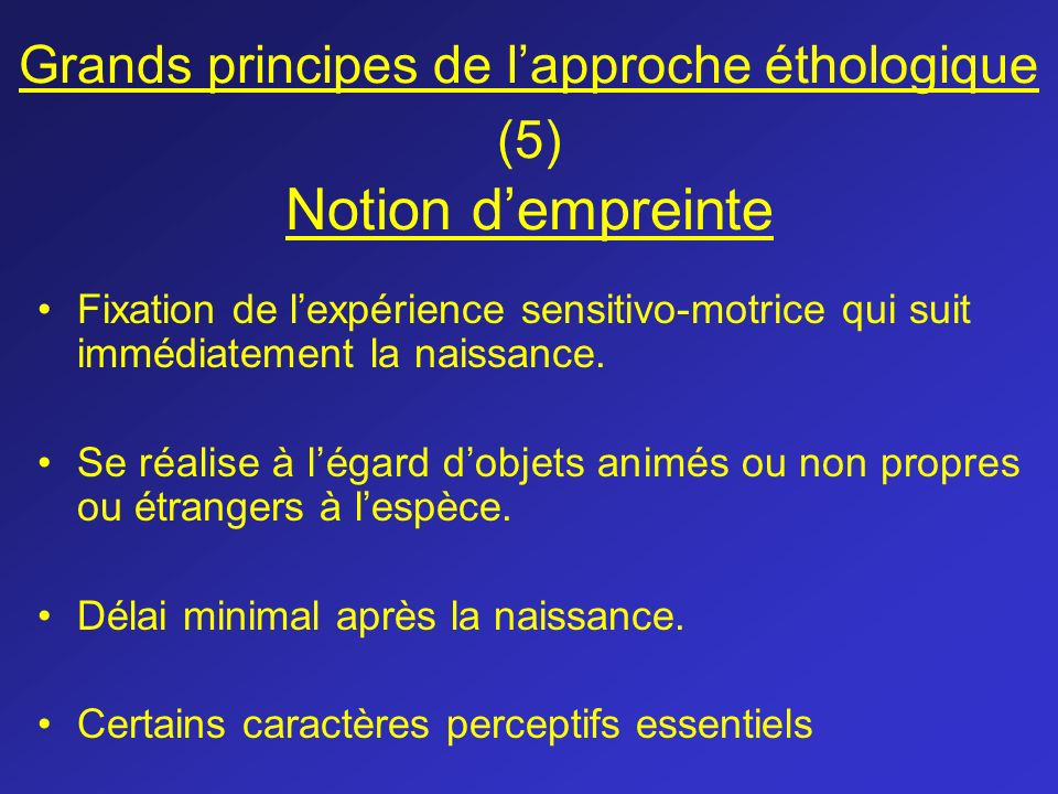 Grands principes de l'approche éthologique (5) Notion d'empreinte