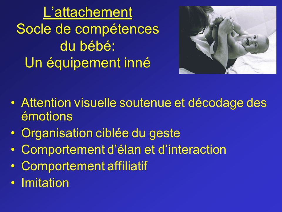 L'attachement Socle de compétences du bébé: Un équipement inné