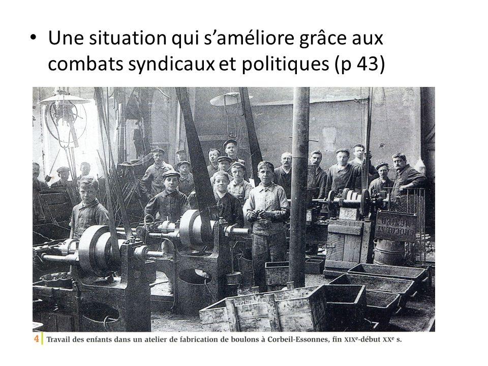 Une situation qui s'améliore grâce aux combats syndicaux et politiques (p 43)