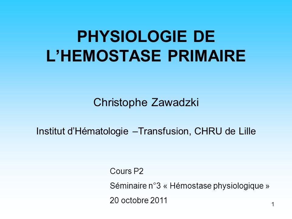 PHYSIOLOGIE DE L'HEMOSTASE PRIMAIRE
