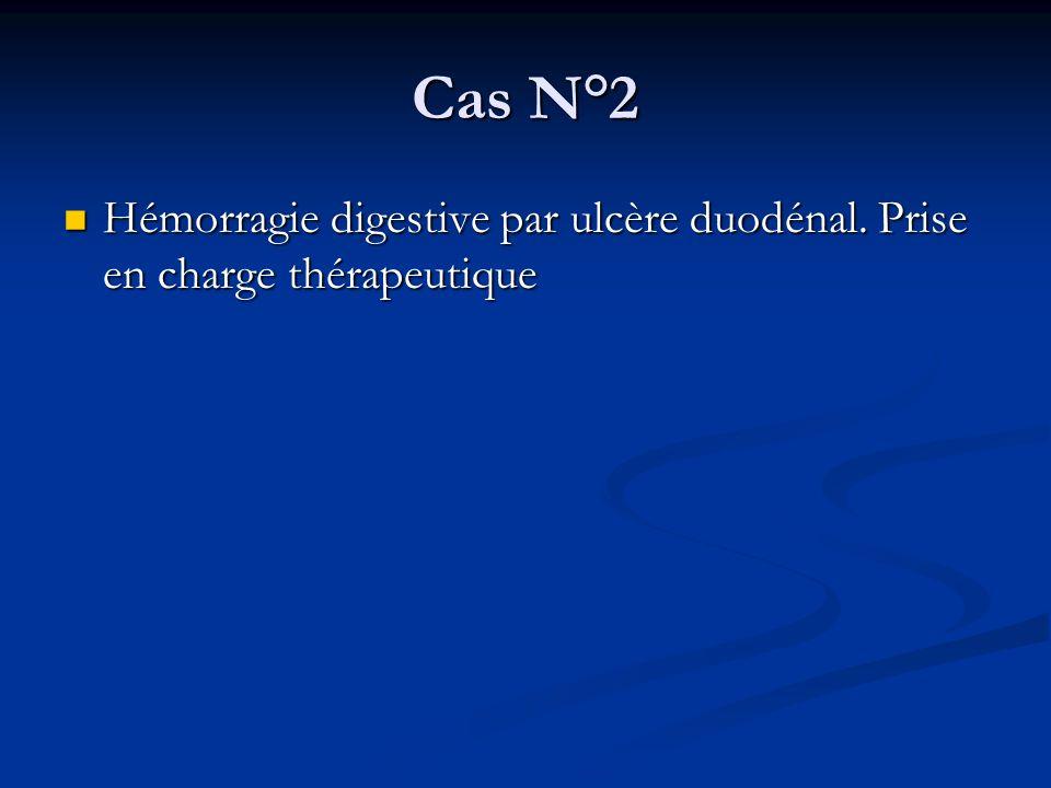 Cas N°2 Hémorragie digestive par ulcère duodénal. Prise en charge thérapeutique