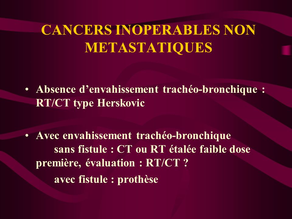 CANCERS INOPERABLES NON METASTATIQUES