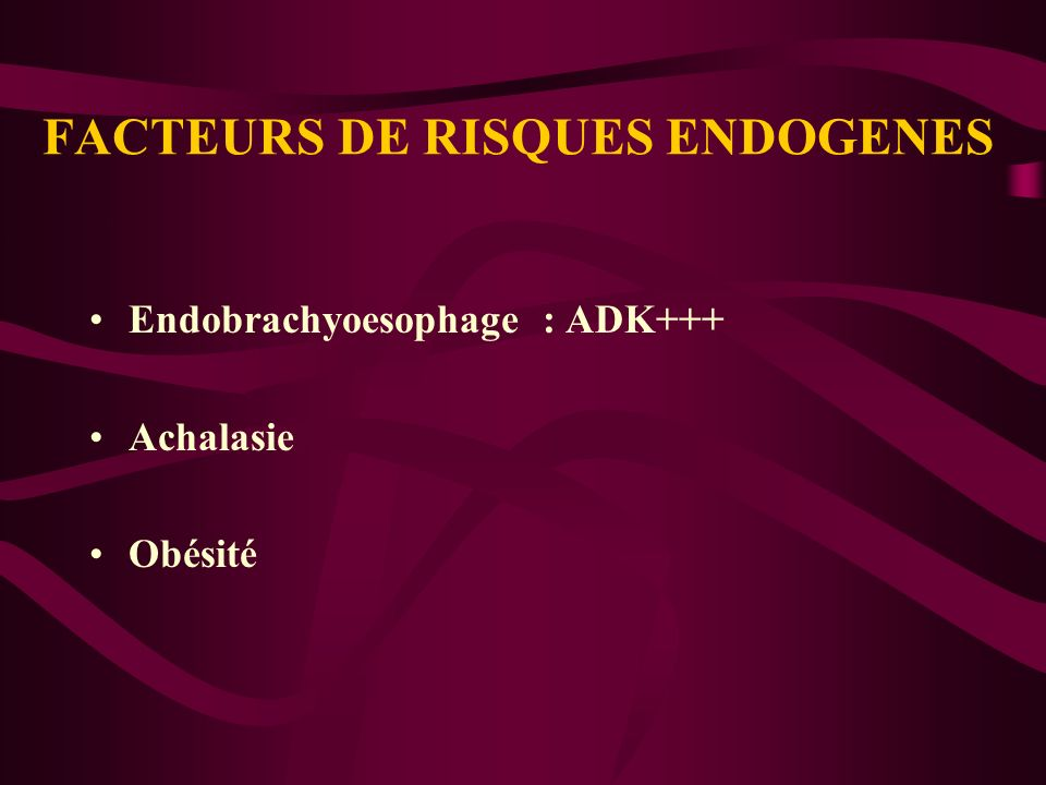 FACTEURS DE RISQUES ENDOGENES