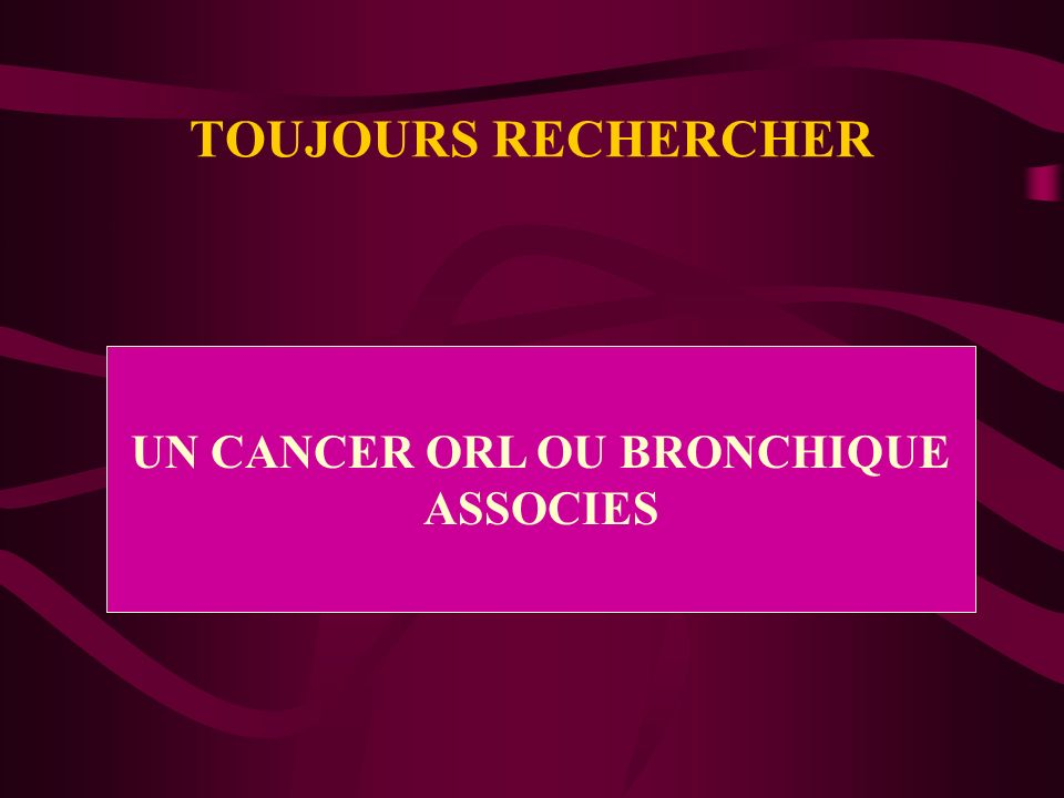UN CANCER ORL OU BRONCHIQUE