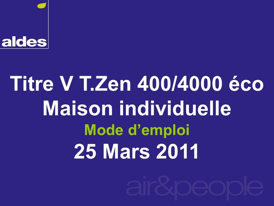 Titre V T.Zen 400/4000 éco Maison individuelle 25 Mars 2011