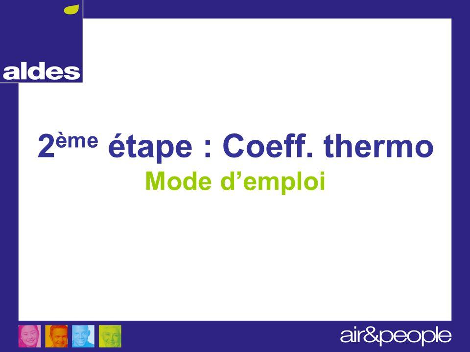 2ème étape : Coeff. thermo