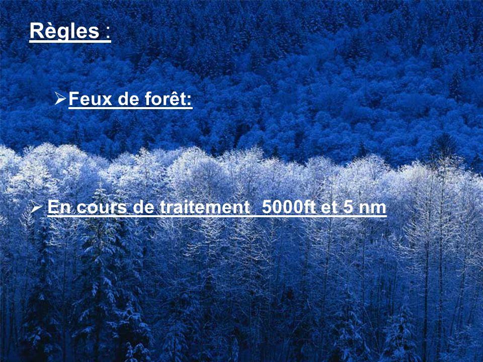 Règles : Feux de forêt: En cours de traitement 5000ft et 5 nm