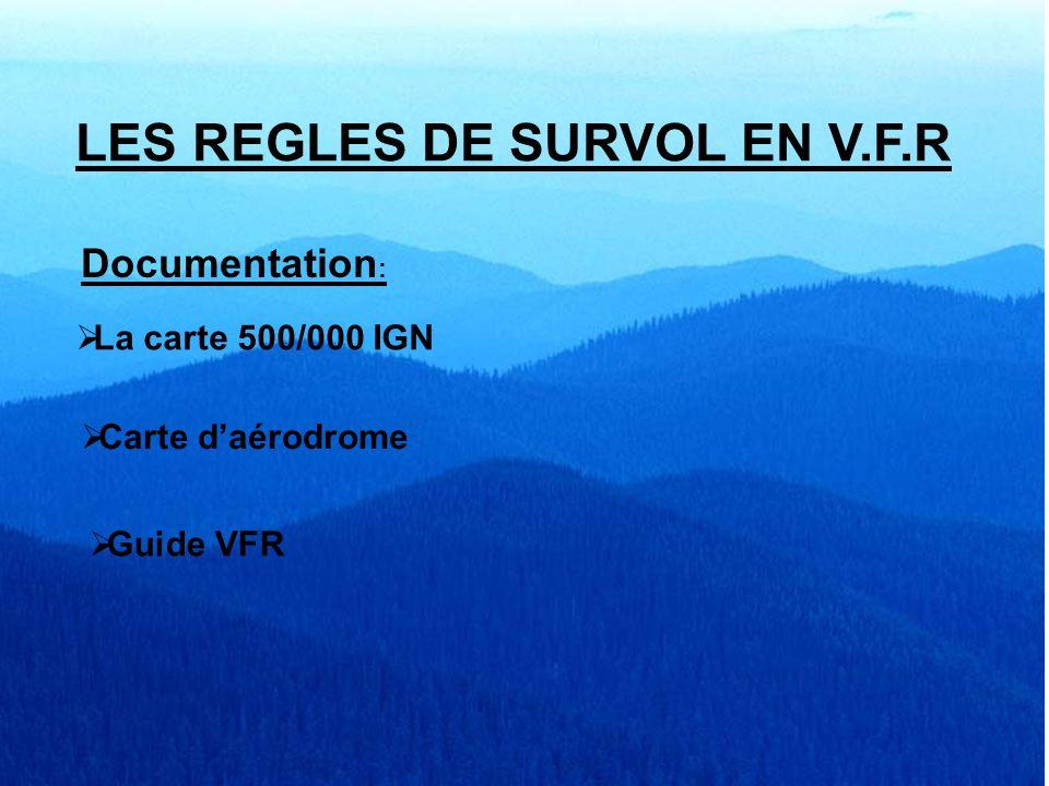 LES REGLES DE SURVOL LES REGLES DE SURVOL EN V.F.R Documentation: