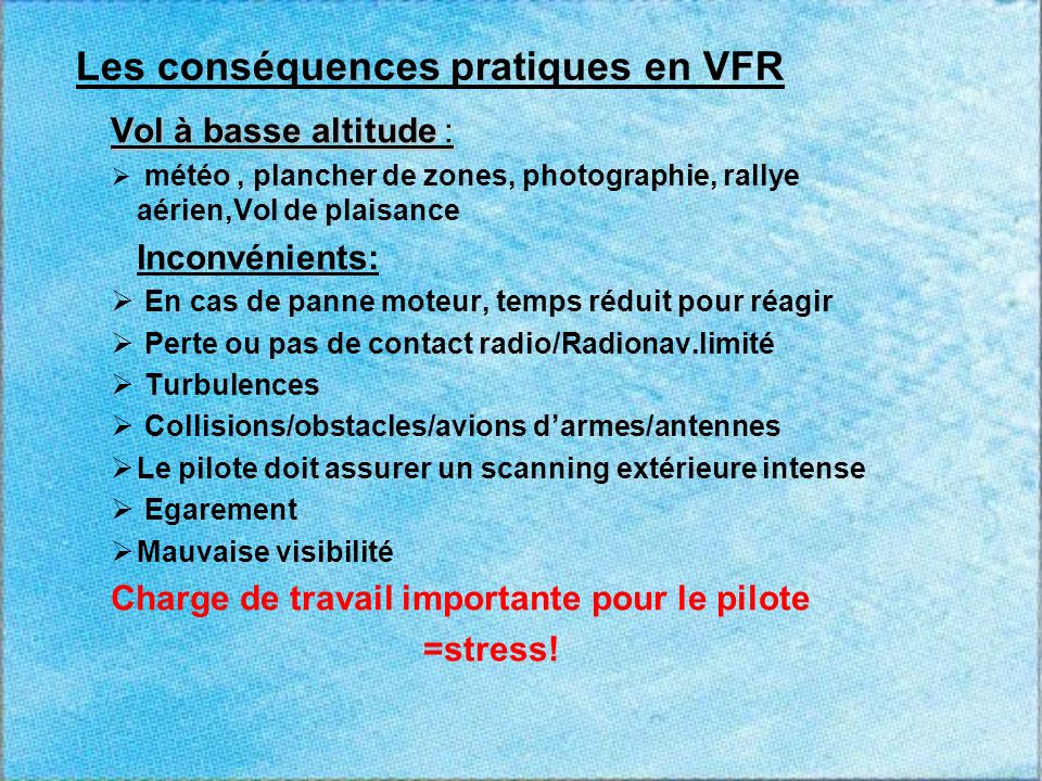 Les conséquences pratiques en VFR