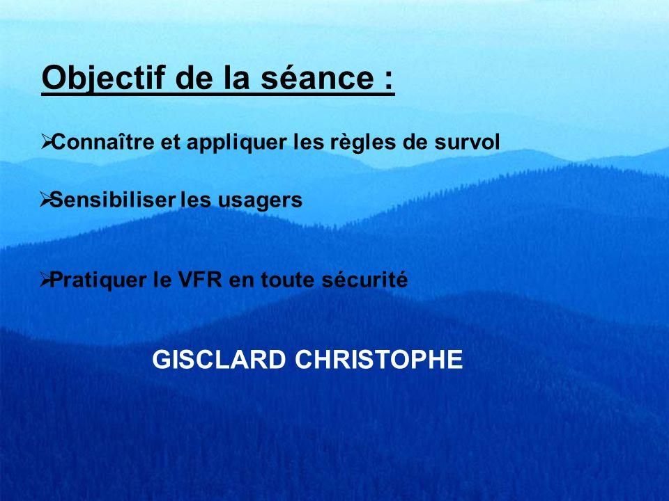 Objectif de la séance : GISCLARD CHRISTOPHE