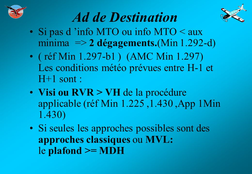 Ad de Destination Si pas d 'info MTO ou info MTO < aux minima => 2 dégagements.(Min 1.292-d)