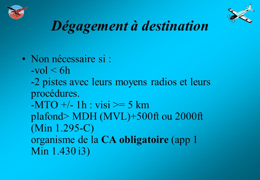 Dégagement à destination
