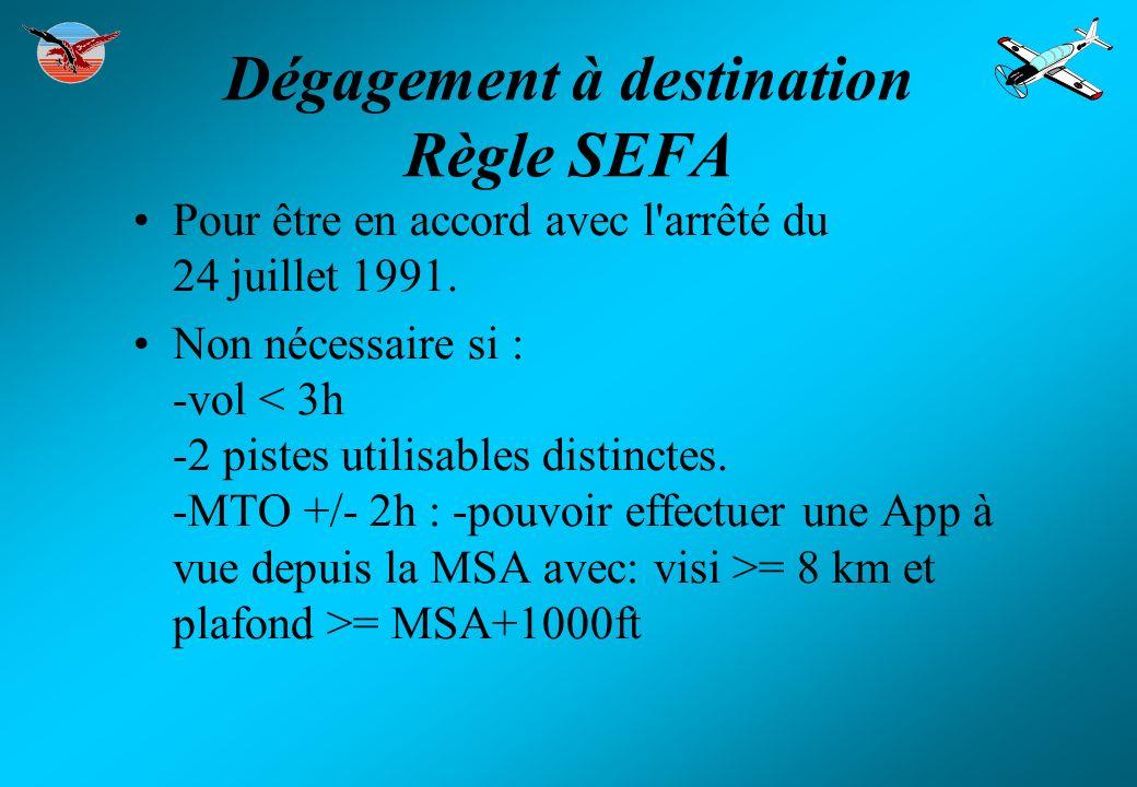Dégagement à destination Règle SEFA