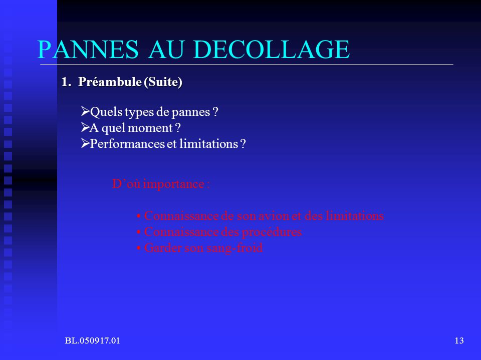 PANNES AU DECOLLAGE 1. Préambule (Suite) Quels types de pannes