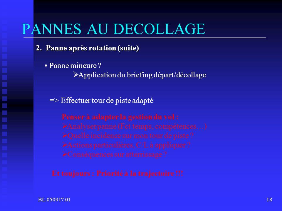 PANNES AU DECOLLAGE 2. Panne après rotation (suite) Panne mineure
