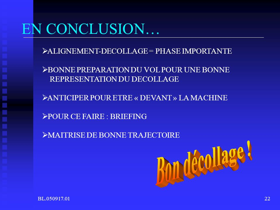 EN CONCLUSION… ALIGNEMENT-DECOLLAGE = PHASE IMPORTANTE