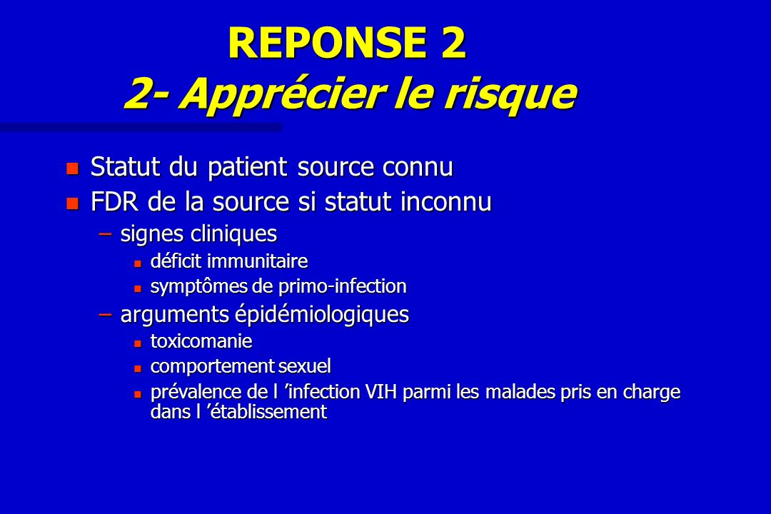 REPONSE 2 2- Apprécier le risque