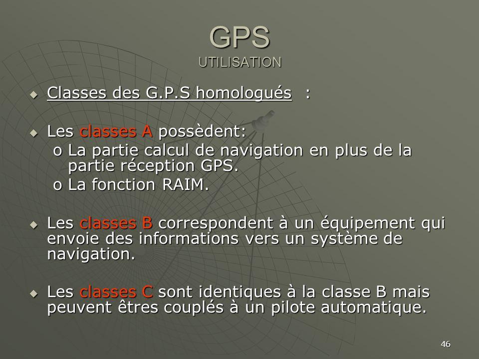 GPS UTILISATION Classes des G.P.S homologués :