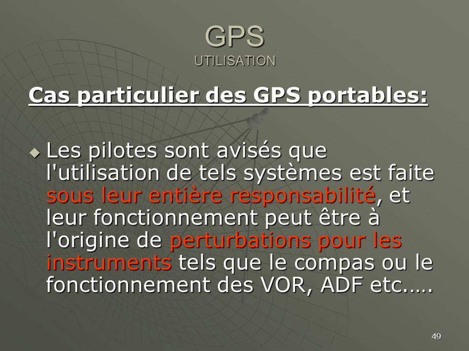 GPS UTILISATION Cas particulier des GPS portables: