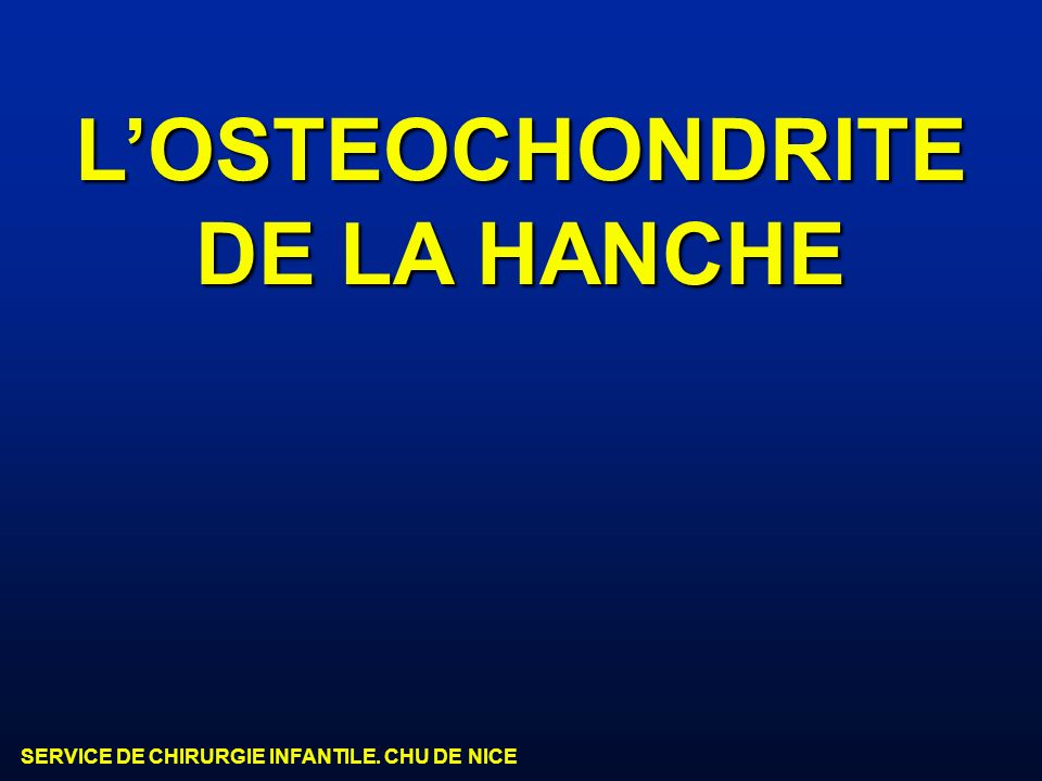 L'OSTEOCHONDRITE DE LA HANCHE