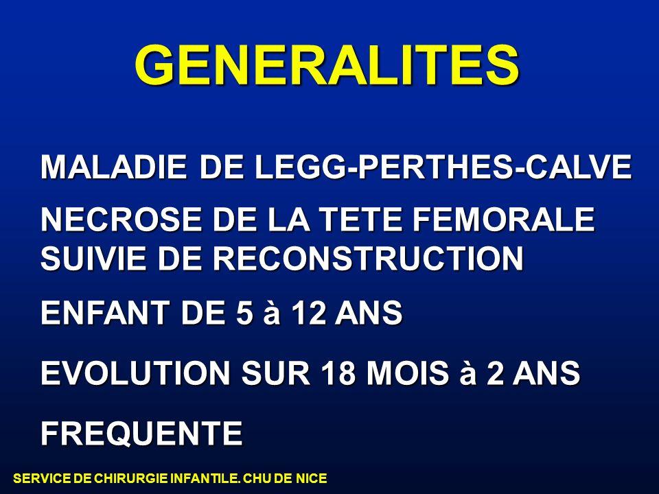 GENERALITES MALADIE DE LEGG-PERTHES-CALVE NECROSE DE LA TETE FEMORALE