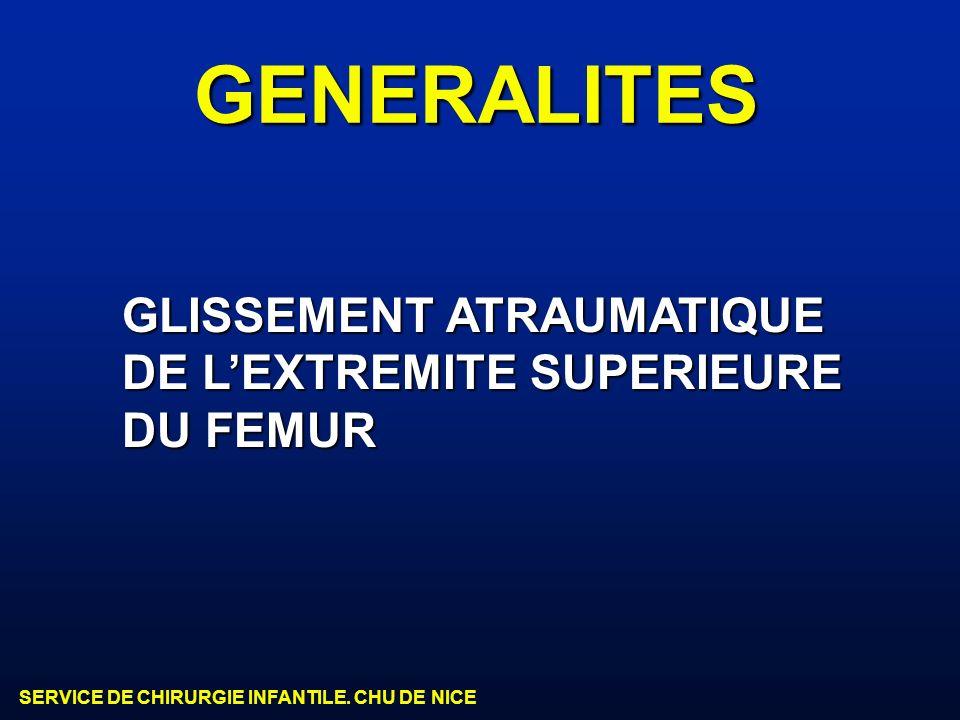 GENERALITES GLISSEMENT ATRAUMATIQUE DE L'EXTREMITE SUPERIEURE DU FEMUR