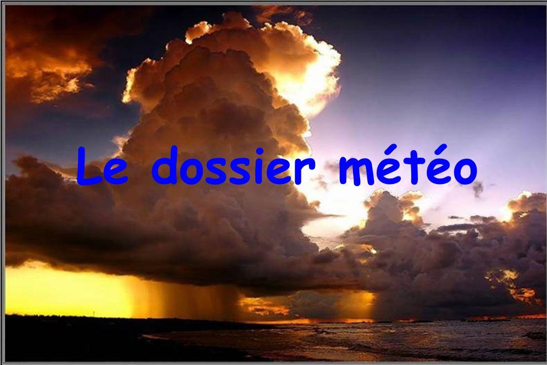 Le dossier météo Dossier météo