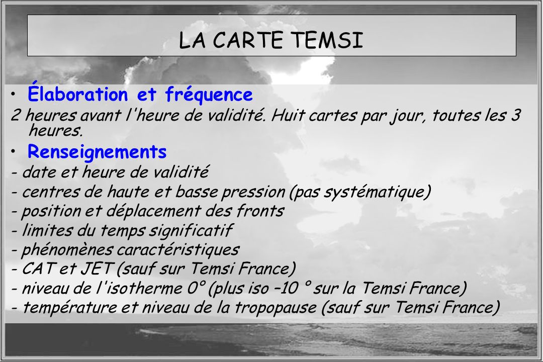 LA CARTE TEMSI Élaboration et fréquence Renseignements