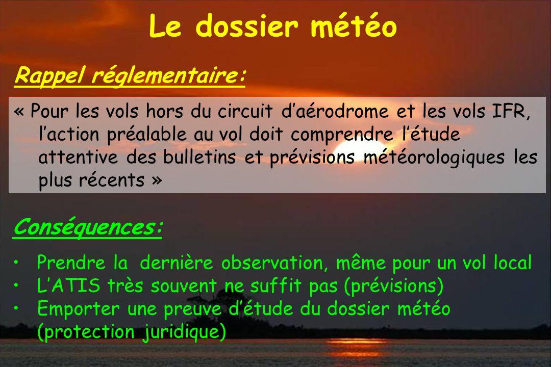 Le dossier météo Rappel réglementaire: Conséquences: