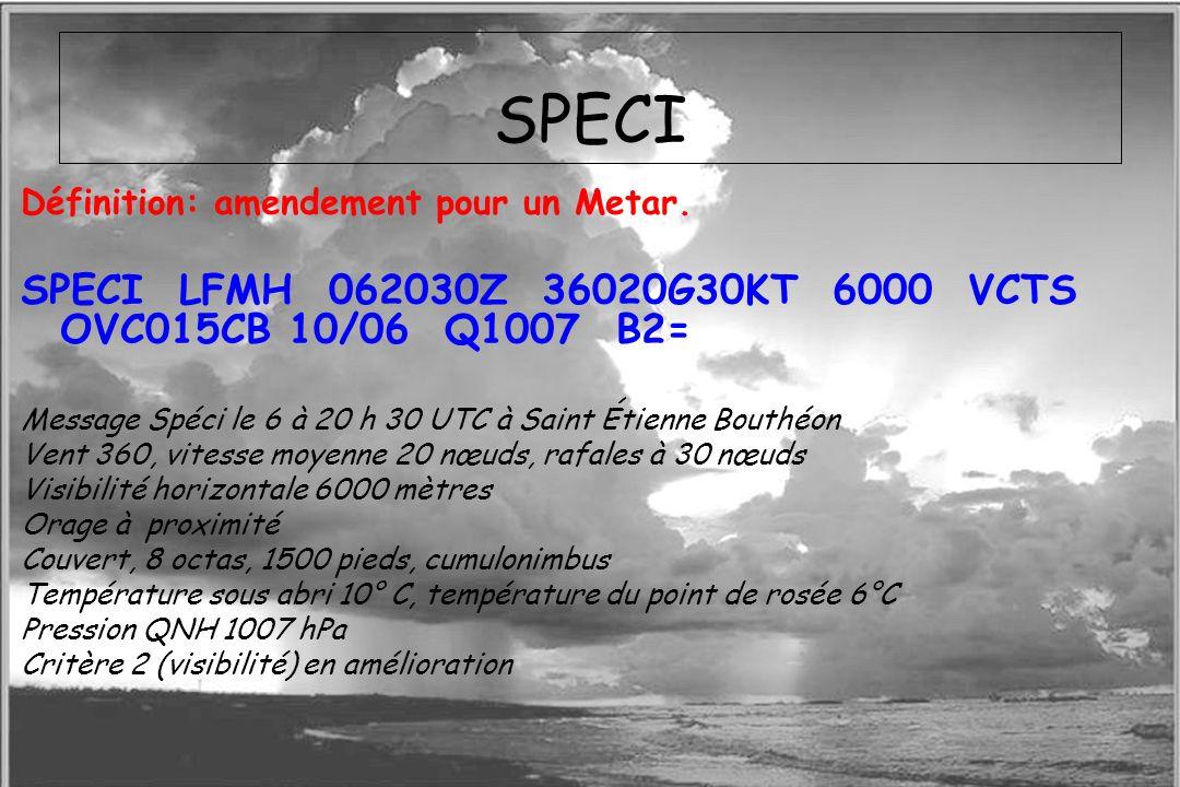 SPECI SPECI LFMH 062030Z 36020G30KT 6000 VCTS OVC015CB 10/06 Q1007 B2=
