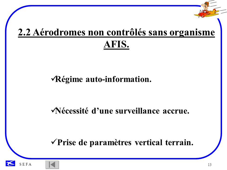 2.2 Aérodromes non contrôlés sans organisme AFIS.