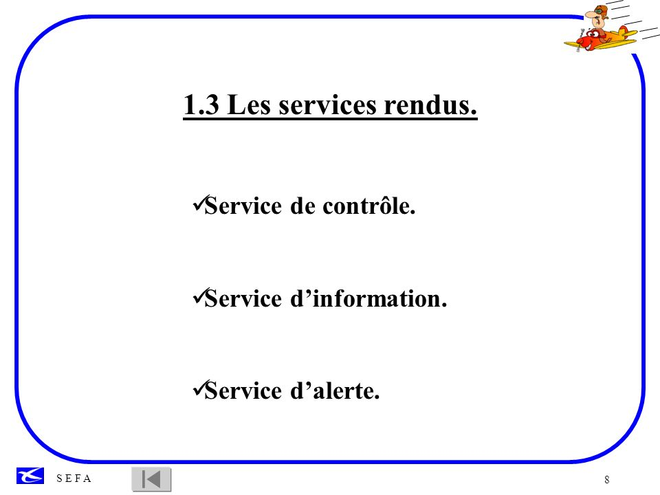 1.3 Les services rendus. Service de contrôle. Service d'information.