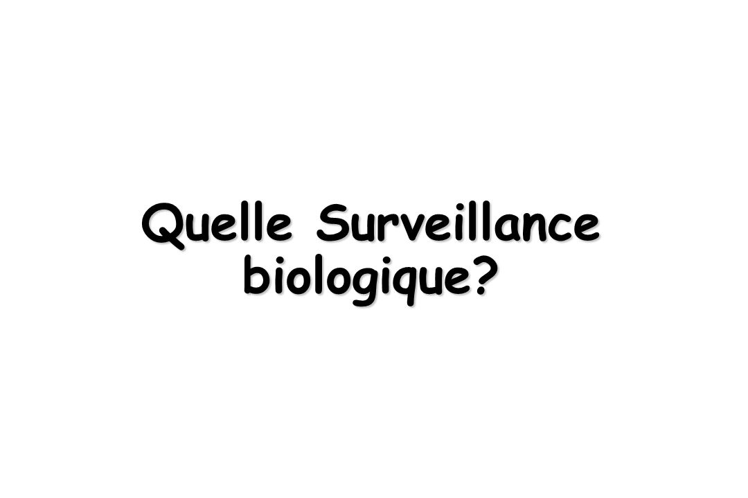 Quelle Surveillance biologique