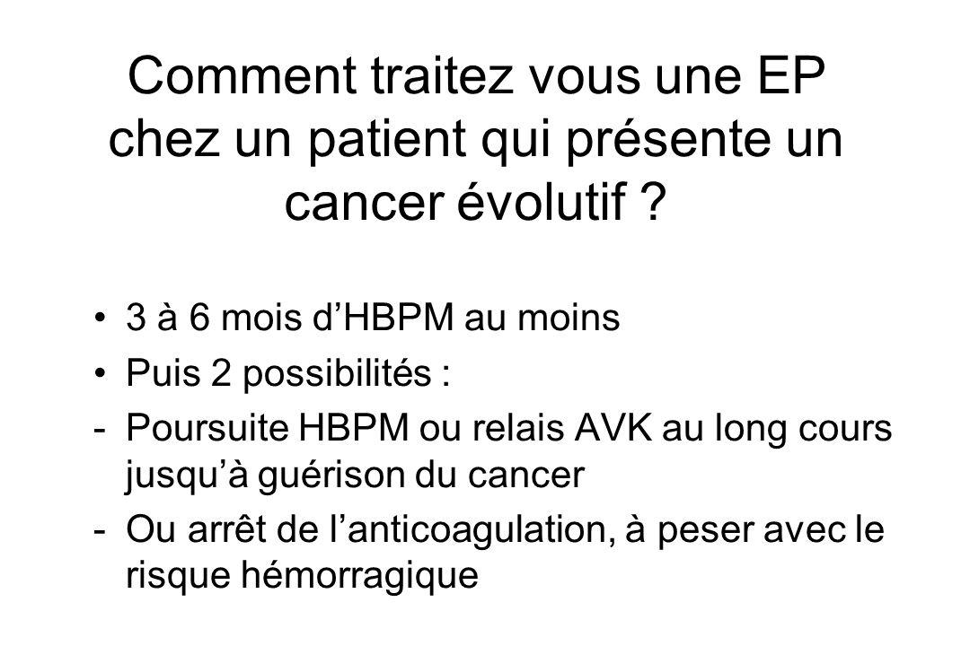 Comment traitez vous une EP chez un patient qui présente un cancer évolutif